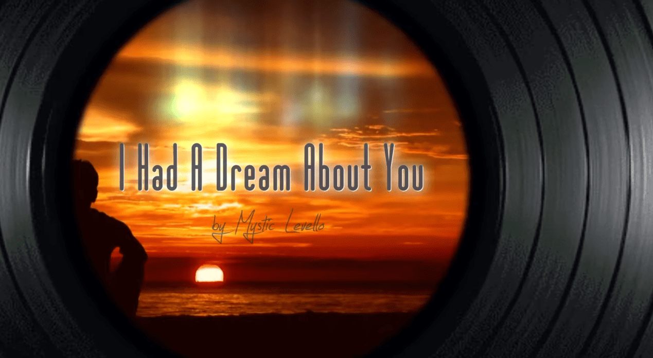 The Song 'I Had A Dream About You' by Mystic Levello is a Beautiful Stream of Acoustic Flavors