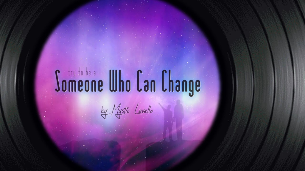 Someone Who Can Change
